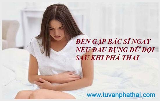 Đến gặp ngay chuyên gia y tế nếu bị đau bụng dữ dội sau khi phá thai