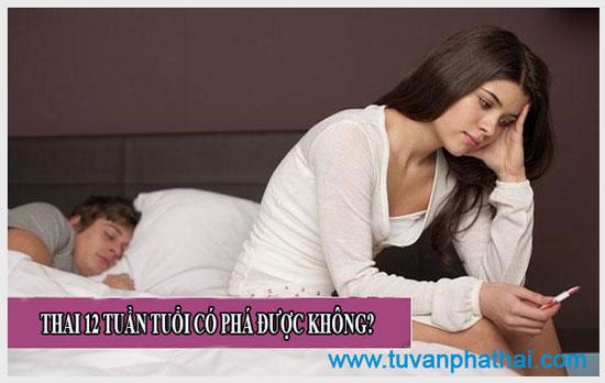 Thai 12 tuần phá được không, ảnh hưởng đến sức khỏe người mẹ không?