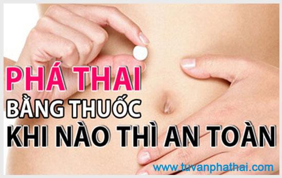 Thai mấy tuần có thể phá bằng thuốc an toàn?