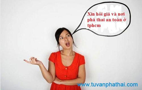 Xin hỏi giá và nơi phá thai an toàn ở tphcm